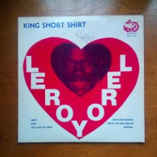 Discos de vinilo: KING SHORT SHIRT - LEROY, A MONARCH, 1982. ENGLAND.. Lote 184545116