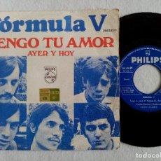 Discos de vinilo: FORMULA V - TENGO TU AMOR / AYER Y HOY - SINGLE 1968 - PHILIPS. Lote 184559153