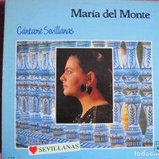 Discos de vinilo: LP SEVILLANAS - MARIA DEL MONTE - CANTAME SEVILLANAS (SPAIN, DISCOS HORUS 1988). Lote 184566396