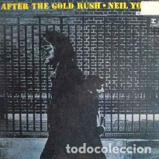Discos de vinilo: NEIL YOUNG – AFTER THE GOLD RUSH. Lote 184577433