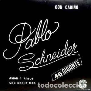 PABLO SCHNEIDER – CON CARIÑO (Música - Discos de Vinilo - Maxi Singles - Rock & Roll)