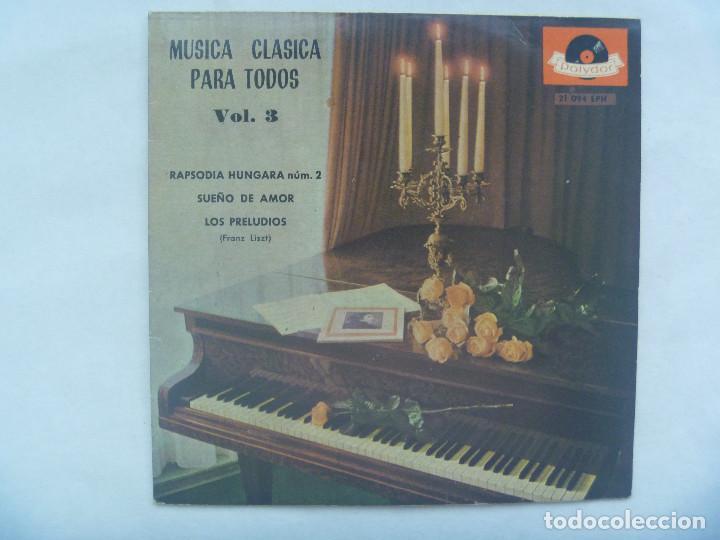 MUSICA CLASICA PARA TODOS, VOL. 3: RAPSODIA HUNGARA, SUEÑO DE AMOR, PRELUDIOS LISTZ. POLYDOR , 1962 (Música - Discos - Singles Vinilo - Clásica, Ópera, Zarzuela y Marchas)