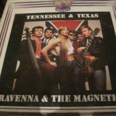 Discos de vinilo: LP RAVENNA & THE MAGNETICS TENNESSEE & TEXAS NEO ROCKABILLY. Lote 184682412