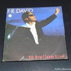Discos de vinilo: F.R. DAVID ---- THIS TIME I HAVE TO WIN / GOOD TIMES ---EDICION AÑO 1984 -----( NM OR ( M ). Lote 184731598