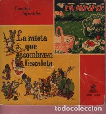 DISCO CUENTOS INFANTILES - EL PATUFET - LA RATETA QUR ESCOMBRAVA L'ESCALETA (Música - Discos de Vinilo - Maxi Singles - Música Infantil)