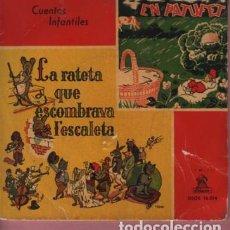 Discos de vinilo: DISCO CUENTOS INFANTILES - EL PATUFET - LA RATETA QUR ESCOMBRAVA L'ESCALETA. Lote 184788893
