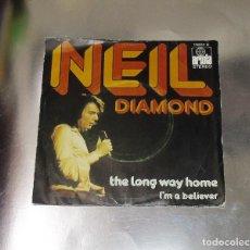 Discos de vinilo: NEIL DIAMOND --- THE LONG WAY HOME / I´M A BELIEVER . Lote 184668955
