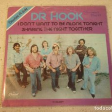 Discos de vinilo: DR. HOOK – I DON'T WANT TO BE ALONE TONIGHT / SHARING THE NIGHT TOGETHER 1978-SCANDINAVIA CAPITOL. Lote 184826910