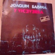 Discos de vinilo: 51-LP DOBLE JOAQUIN SABINA Y VICEVERSA EN DIRECTO 1986. Lote 184846856