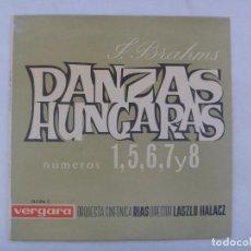 Discos de vinilo: SINGLE MUSICA CLASICA : DANZAS HUNGARAS DE J. BRAHMS. VERGARA, 1963. Lote 184873790