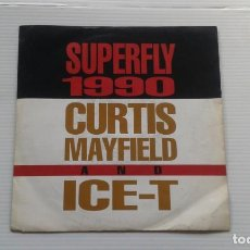 Discos de vinilo: CURTIS MAYFIELD AND ICE T - SUPERFLY 1990 SINGLE . Lote 184932271