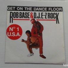 Discos de vinilo: ROB BASE & D.J. E-Z ROCK / GET ON THE DANCE FLOOR SINGLE 1988 EDICION FRANCESA. Lote 184932391