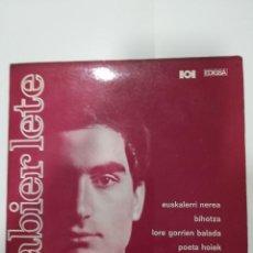 Discos de vinilo: XABIER LETE ( 1968): EUSKALERRI NEREA / POETA HOIEK / BIHOTZA / LORE GORRIEN BALADA. Lote 185219017
