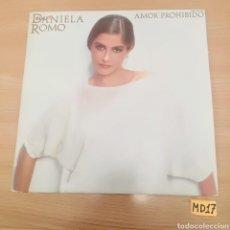 Discos de vinilo: DANIELA ROMO AMOR PROHIBIDO. Lote 185221255