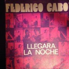 Discos de vinilo: FEDERICO CABO - LLEGARA LA NOCHE. Lote 185252200