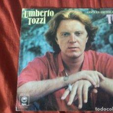 Discos de vinilo: UMBERTO TOZZI CANTA EN ESPAÑOL TU . Lote 185323776