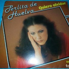 Discos de vinilo: PERLITA DE HUELVA - SINGLE 1980 - QUIERO OLVIDAR. Lote 185503833