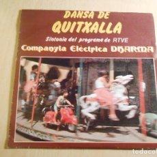 Discos de vinilo: COMPANYIA ELÈCTRICA DHARMA, SG, DANSA DE QUITXALLA + 1, AÑO 1979. Lote 185536480