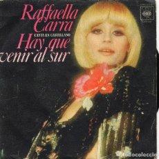 Disques de vinyle: RAFFAELLA CARRA - HAY QUE VENIR AL SUR - SINGLE. Lote 185699603