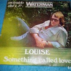 Discos de vinilo: DENNIS WATERMAN: LOUISE / SOMETHING CALLED LOVE. POP ROCK / SOUL BRITÁNICO. Lote 185702271