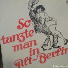Discos de vinilo: SO TANZE MAN IN ALT-BERLIN - FOLK ALEMÁN - SCHSLAGER-POLKA - AMIGA - EDICION ALEMANIA ESTE. Lote 185709676