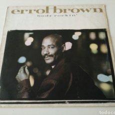 Discos de vinilo: ERROL BROWN - BODY ROCKIN'. Lote 185735852