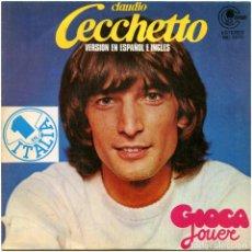 Discos de vinilo: CLAUDIO CECCHETTO – GIOCA JOUER, VER. EN ESPAÑOL E INGLES - SG SPAIN 1981 - CARNABY MO 2075 - ITALO. Lote 185769936