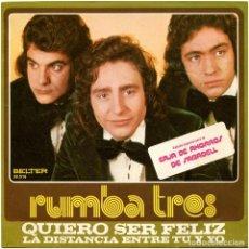 Discos de vinilo: RUMBA TRES - QUIERO SER FELIZ - SG PROMO SPAIN 1975 - BELTER 08.516. Lote 185770527