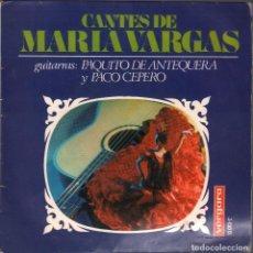 Dischi in vinile: CANTES DE MARIA VARGAS - GUITARRAS : PAQUITO DE ANTEQUERA Y PACO CEPERO / EP VERGARA DE 1976. Lote 185775771