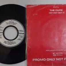 Discos de vinilo: THE CURE. HOT HOT HOT. SINGLE. PROMOCIONAL.. Lote 185877010
