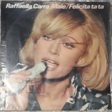 Discos de vinilo: VINILO RAFFAELLA CARRA MALE/FELICITA TA TA. Lote 185899853
