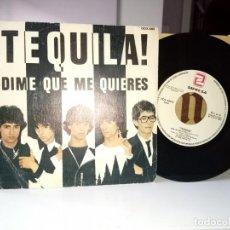 Discos de vinilo: TEQUILA! DIME QUE ME QUIERES. Lote 185903720