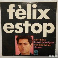 Discos de vinilo: EP / FELIX ESTOP / AMOR D'AMO - LA MORT DE L'EMIGRANT - A UN PAM DEL NAS - XICOTETA / 1968. Lote 185932177