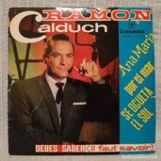 Discos de vinilo: RAMÓN CALDUCH - DEBES SABER + 3 - EP DEL SELLO COLUMBIA DEL AÑO 1962 CON EL TRICENTRO ORIGINAL. VG+. Lote 185938170