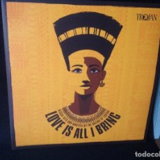 Discos de vinilo: TROJAN - LOVE IS ALL I BRING - DOBLE LP REGGAE HITS AND RARITIES BY QUEENS OF TROJAN. Lote 185947521
