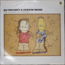 Disques de vinyle: VINILO D.J CRICKET & SERGIO MAXI THE DREAMS OF CRICKXI. Lote 237037655