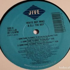 Discos de vinilo: WHITE BOY MIKE & D.J. THE BOY - SOMETHING TO DANCE TO - 1989. Lote 185961886
