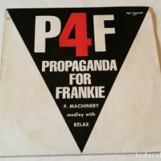 Discos de vinilo: P4F PROPAGANDA FOR FRANKIE - P. MACHINERY MEDLEY WITH RELAX - 1986. Lote 185967100