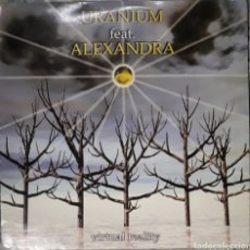 Discos de vinilo: VINILO URANIUM FEAT ALEXANDRA VIRTUAL REALITY. Lote 185970450