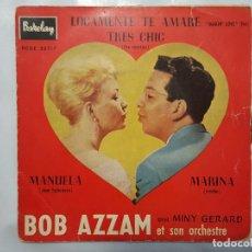 Discos de vinilo: EP / BOB AZZAM CON MINY GERARD Y SU ORQUESTA / LOCAMENTE TE AMARE-TRES CHIC-MANUELA-MARINA / 1960. Lote 186027902