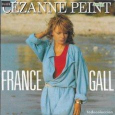 Discos de vinilo: FRANCE GALL CEZANNE PEINT APACHE 1985. Lote 186040952