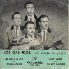 Discos de vinilo: LOS GALINDOS A LO LOCO A LO LOCO COLUMBIA. Lote 186042298