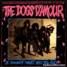 Discos de vinilo: THE DOGS D'AMOUR – I DON'T WANT YOU TO GO. Lote 186052480