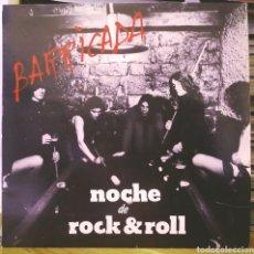 Discos de vinil: BARRICADA - NOCHE DE ROCK & ROLL LP OIHUKA 1983. Lote 186062072
