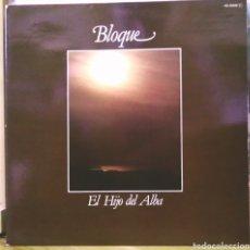 Discos de vinilo: BLOQUE - EL HIJO DEL ALBA LP CHAPA DISCOS 1980. Lote 186080818