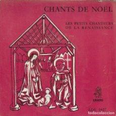 Discos de vinilo: LES PETITS CHANTEURS DE LA RENAISSANCE CHANTS DE NOEL ERATO . Lote 186094507