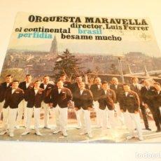 Discos de vinilo: SINGLE ORQUESTA MARAVELLA. EL CONTINENTAL BRASIL. PERFIDIA. BÉSAME MUCHO. SAYTON 1967 (PROBADO). Lote 186151475