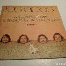 Discos de vinilo: SINGLE LOS ALBAS. A LA ORILLA DE LA MAR. EL DINERO NO HACE LA FELICIDAD. BELTER 1974 SPAIN (PROBADO). Lote 186155102
