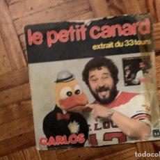 Discos de vinilo: CARLOS (3) – LE PETIT CANARD SELLO: GÉRARD TOURNIER – GT 46.560, GÉRARD TOURNIER – ST 46.560 FOR. Lote 186163347
