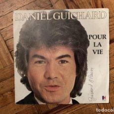 Discos de vinilo: DANIEL GUICHARD – POUR LA VIE / AVISPADO SELLO: KUKLOS – KS 8402 DG 153 FORMATO: VINYL, 7 . Lote 186163560